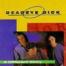 A Different Story - Deadeye Dick (CD 1994)