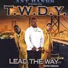 Lead the Way [Edited] * - T.W.D.Y. (CD 2000) NEW