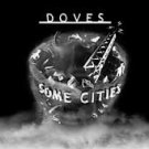 Some Cities - Doves (00's) (CD 2005)