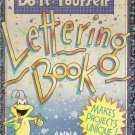The Do It Yourself Lettering Anna Burgess Projects PB 1993