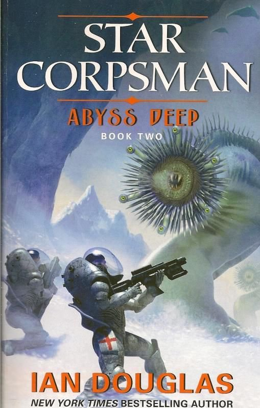 Abyss Deep: Star Corpsman Book Two Ian Douglas PB 2013
