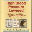 High Blood Pressure Lowered Naturally - Your Arteries Can Clean Themselves HC ..