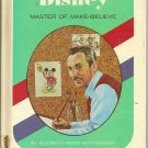 Walt Disney Master of Make-Believe HC 1971
