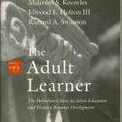 The Adult Learner 6th Ed Definitive Classic in Adult Education Human Resource ..
