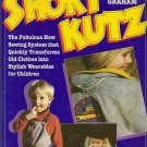 Short Kutz Sewing System Transform Old Clothes Children Graham PB 1992