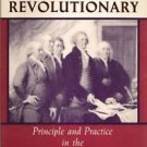 The Thinking Revolutionary: Principle and Practice in the New Republic PB 1988