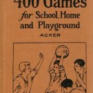 400 Games for School Home and Playground Vintage 1923 Ethel Acker HC