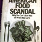 The American Food Scandal: Why You Can't Eat Well on What You Earn Robbins 1974