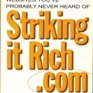 Striking it Rich.Com Profiles of 23 Incredibly Successful Websites You've Prob..