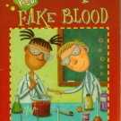 Make Fake Blood and 18 More Spooky Special Effects! Science Dares You! PB 2004