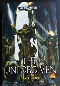 The Unforgiven Legacy of Caliban Book 3 Thorpe Warhammer 40,000