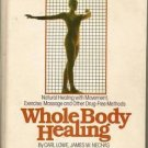 Whole Body Healing Natural Healing With Movement Exercise Massage Other Drug-F..