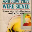 True Crimes and How They Were Solved Anita Larsen Science Unravels Forensic PB