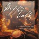 Coffee Talk A Celebration of Good Coffee and Great Friends Ellyn Sanna HC