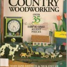 Country Woodworking Over 35 Easy To Make Accent Pieces PB 1990