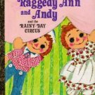 Raggedy Ann and Andy and the Rainy-Day Circus Little Golden Book Hazen Goldsbo..
