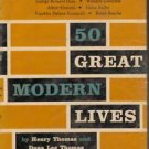 50 Great Modern Lives Inspiring Biographies of Men Women Who Have Guided Manki..