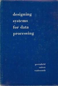 Designing Systems for Data Processing. 2nd ed VTG 1968