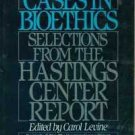 Cases in Bioethics Selections from the Hastings Center Report PB 1989