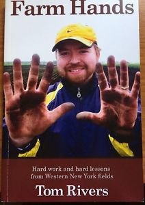 Farm Hands Hard Work Hard Lessons Western New York Fields Rivers PB 2010