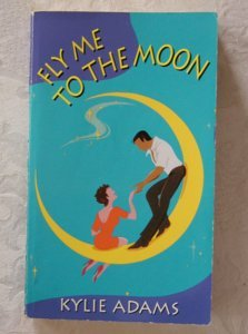 Kylie Adams ~ FLY ME TO THE MOON (pb)