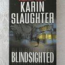 Karin Slaughter ~ BLINDSIGHTED (pb)