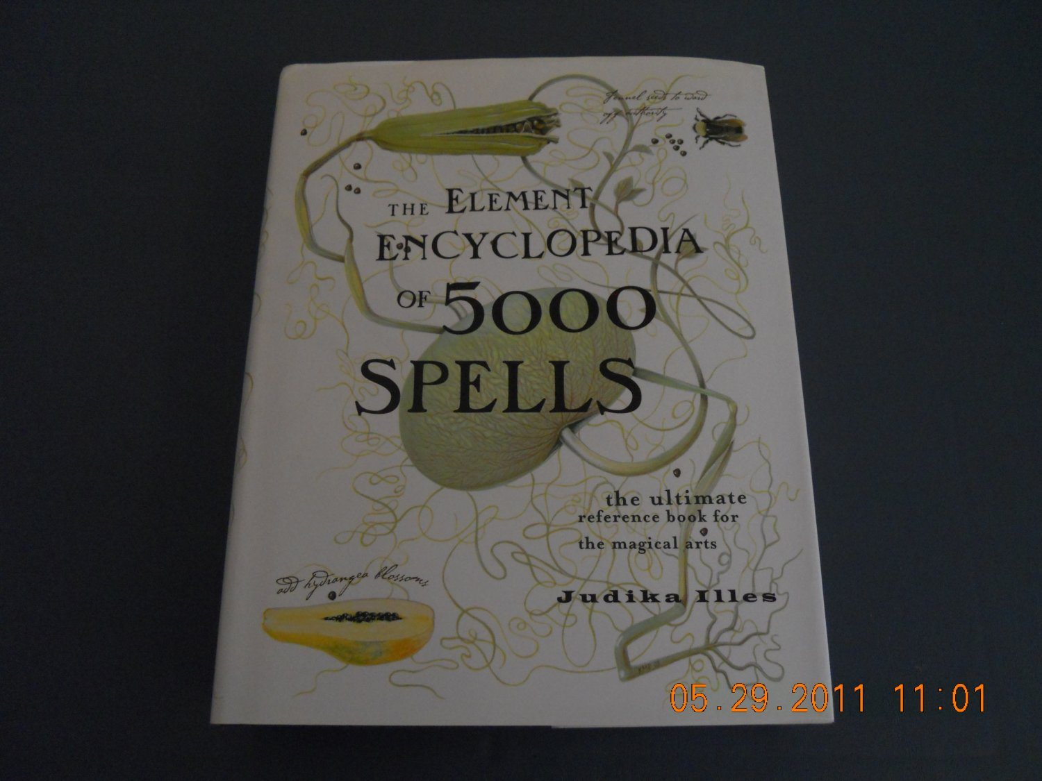 The Element Encyclopedia of 5000 Spells: The Ultimate Reference Book for the Magical Arts hardback