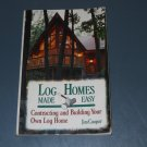 Log Homes Made Easy: Contracting and Building Your Own Log Home paperback book Jim Cooper