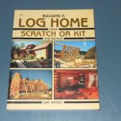 Building a Log Home from Scratch or Kit paperback book Dan Ramsey