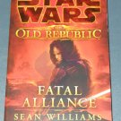 Star Wars The Old Republic Fatal Aliance book novel 1st edition paperback by Sean Williams (a)