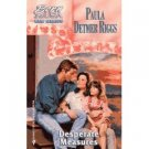 Desperate Measures ( Born in the USA, New Mexico) by Paula Detmer Riggs - Paperback Book