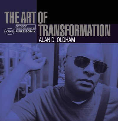 X5001CD - Alan D. Oldham - Art Of Transformation (CD) PURE SONIK