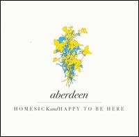 ABERDEEN - HOMESICK AND HAPPY TO BE HERE - MINT CD~Indie Pop