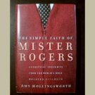 The Simple Faith of Mister Rogers ~ by Amy Hollingsworth ~ NEW BOOK~ christian spirituality ~ memoir