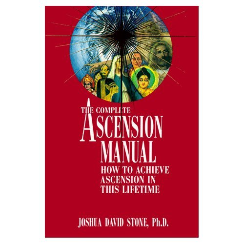 THE COMPLETE ASCENSION MANUAL ~Joshua David Stone ~Book 1 of 4 ~New Age/Theosophy