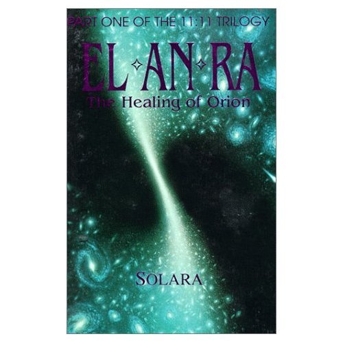 EL*AN*RA: The Healing of Orion ~by SOLARA ~11:11 Trilogy ~New Age Book ~SIGNED