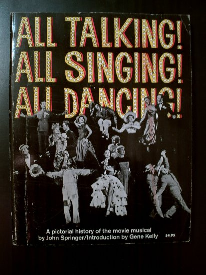 ALL TALKING SINGING DANCING ~Book ~Movie Musical History, Photos, Intro: Gene Kelly