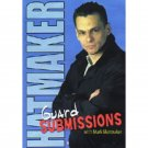 Guard Submissions DVD by Mark Hatmaker
