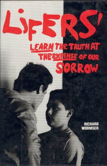 LIFERS: Learn the Truth at the Expense of Our Sorrow by Richard Wormser *NEW