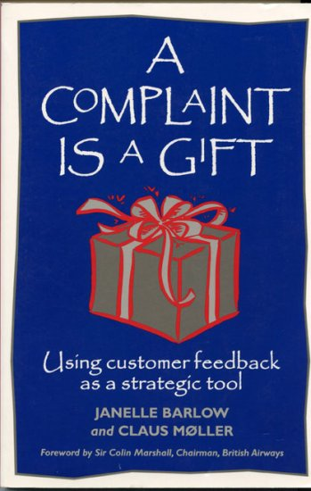 A Complaint Is A Gift by Janelle Barlow and Claus Moller  *NEW