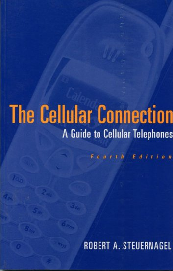 The Cellular Connection: A Guide to Cellular Phones  *NEW