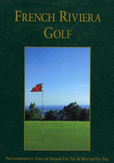 French Riviera Golf by Dagmar Van Tiel, Wouter Van Tiel  *NEW*