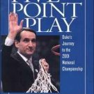 FIVE POINT PLAY: THE STORY OF DUKE'S AMAZING 2000-01 CHAMPIONSHIP SEASON by Mike Krzyzewski *NEW
