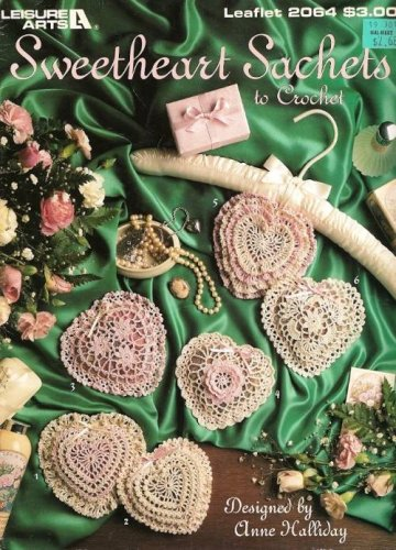 X848 Crochet PATTERN ONLY Sweetheart Sachets 6 Heart Shapes by Anne Halliday