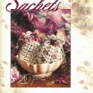 X148 Crochet PATTERN Book ONLY 6 Soft Shape Sachets to Crochet Pattern