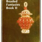 X375 Bead PATTERN ONLY Book Beaded Fantasies Book II Ornaments Pattern Christmas