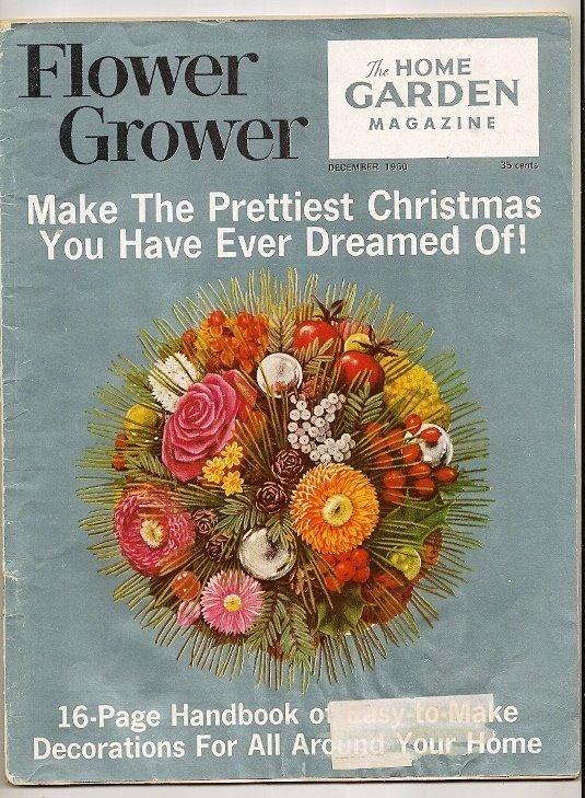W393 Fower Grower MAGAZINE ONLY The Home Garden Magazine Dec 1960 Vintage