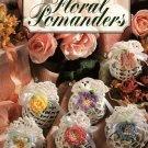 W386 Crochet PATTERN Book ONLY Floral Pomanders Sachet Patterns Favors
