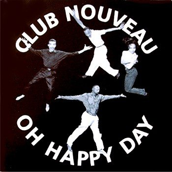 """CLUB NOUVEAU OG '92 PS 12"""" OH HAPPY DAY STILL SEALED"""