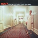 """MOBY OG '96 PS 12"""" THAT'S WHEN I REACH FOR MY REVOLVER"""
